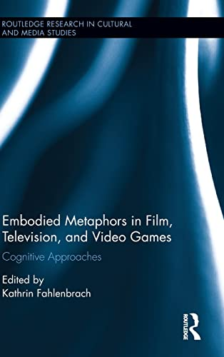 9781138850835: Embodied Metaphors in Film, Television, and Video Games: Cognitive Approaches