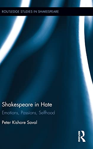 9781138850873: Shakespeare in Hate: Emotions, Passions, Selfhood (Routledge Studies in Shakespeare)