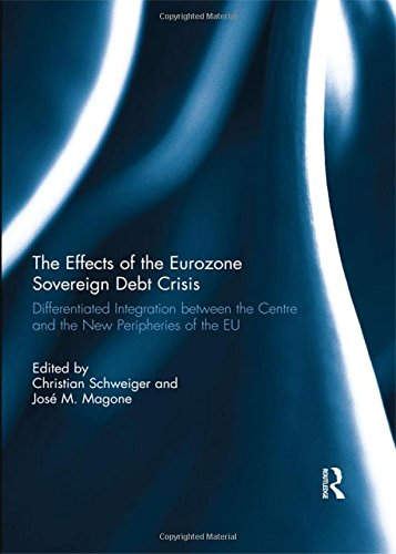 9781138851092: The Effects of the Eurozone Sovereign Debt Crisis: Differentiated Integration between the Centre and the New Peripheries of the EU
