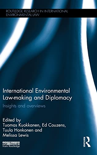 9781138851245: International Environmental Law-making and Diplomacy: Insights and Overviews (Routledge Research in International Environmental Law)