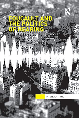 9781138851306: Foucault & the Politics of Hearing