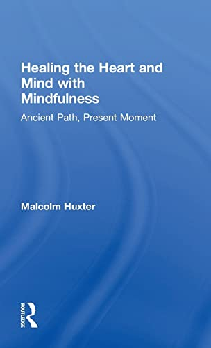 9781138851344: Healing the Heart and Mind with Mindfulness: Ancient Path, Present Moment