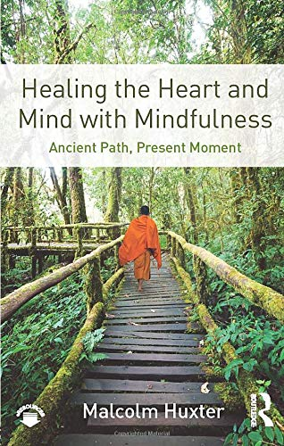 9781138851351: Healing the Heart and Mind with Mindfulness: Ancient Path, Present Moment