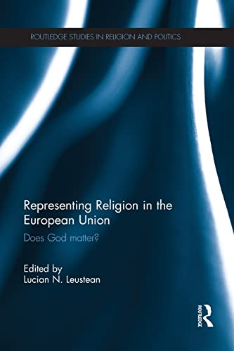 9781138851368: Representing Religion in the European Union: Does God Matter? (Routledge Studies in Religion and Politics)