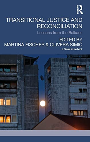 9781138851696: Transitional Justice and Reconciliation: Lessons from the Balkans