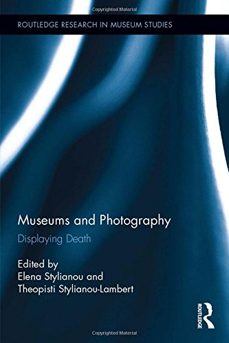 9781138852044: Museums and Photography: Displaying Death (Routledge Research in Museum Studies)