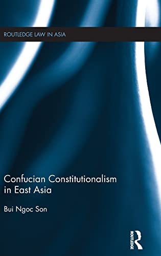 9781138852068: Confucian Constitutionalism in East Asia (Routledge Law in Asia)