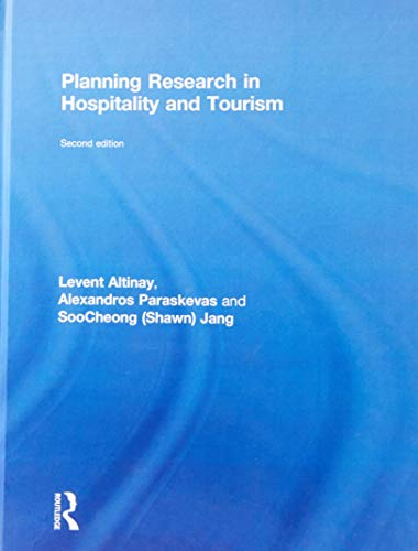 Planning Research in Hospitality & Tourism: Altinay, Levent; Paraskevas, Alexandros