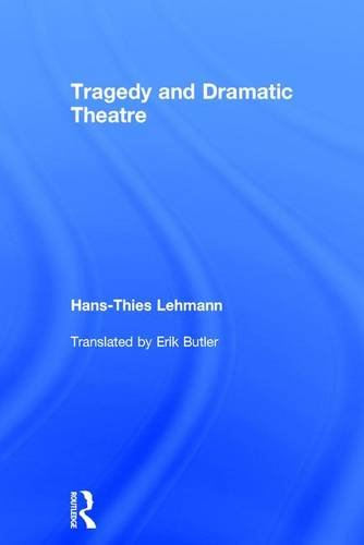 Tragedy and Dramatic Theatre: Hans-Thies Lehmann