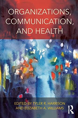 Organizations, Communication, and Health: Harrison, Tyler R.