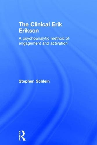 9781138853317: The Clinical Erik Erikson: A Psychoanalytic Method of Engagement and Activation