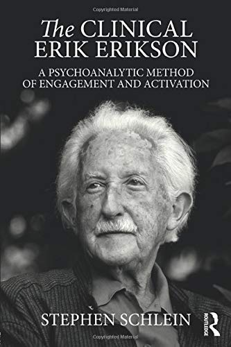 9781138853355: The Clinical Erik Erikson: A Psychoanalytic Method of Engagement and Activation