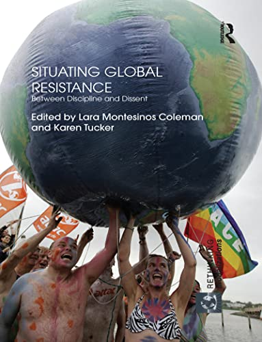 9781138853430: Situating Global Resistance: Between Discipline and Dissent
