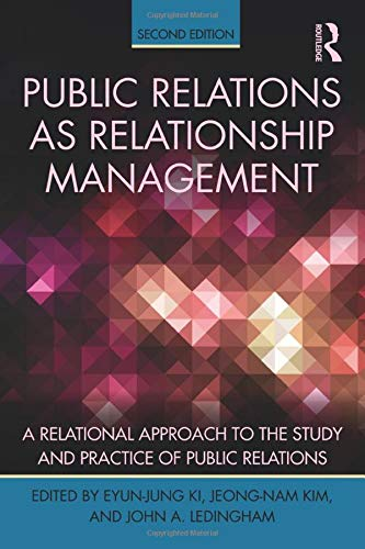 Public Relations As Relationship Management: A Relational Approach To the Study and Practice of ...