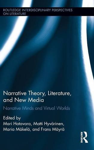 9781138854147: Narrative Theory, Literature, and New Media: Narrative Minds and Virtual Worlds (Routledge Interdisciplinary Perspectives on Literature)