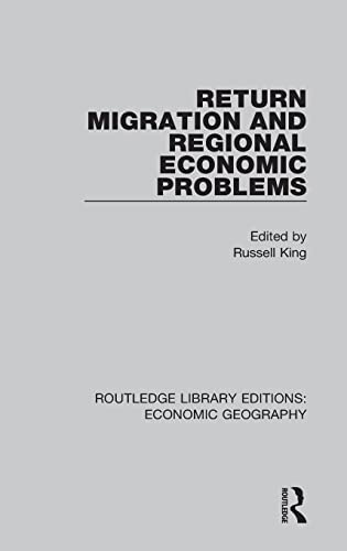 9781138854154: Return Migration and Regional Economic Problems (Routledge Library Editions: Economic Geography)