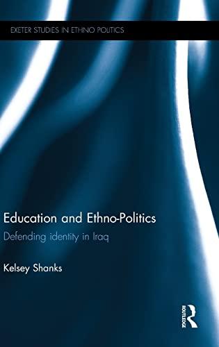 9781138854680: Education and Ethno-Politics: Defending Identity in Iraq (Exeter Studies in Ethno Politics)