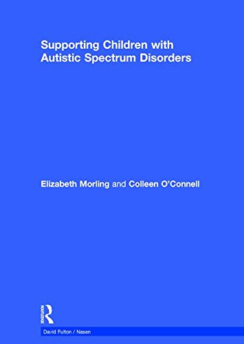Supporting Children with Autistic Spectrum Disorders (David Fulton / Nasen): City Council, ...