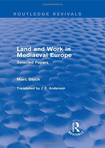 Land and Work in Mediaeval Europe (Routledge Revivals): Selected Papers (Routledge Revivals: ...