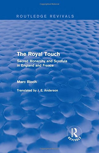 9781138855212: The Royal Touch (Routledge Revivals): Sacred Monarchy and Scrofula in England and France (Routledge Revivals: Selected Works of Marc Bloch)