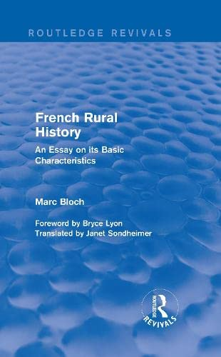 French Rural History (Routledge Revivals): An Essay on its Basic Characteristics: BLOCH, MARC