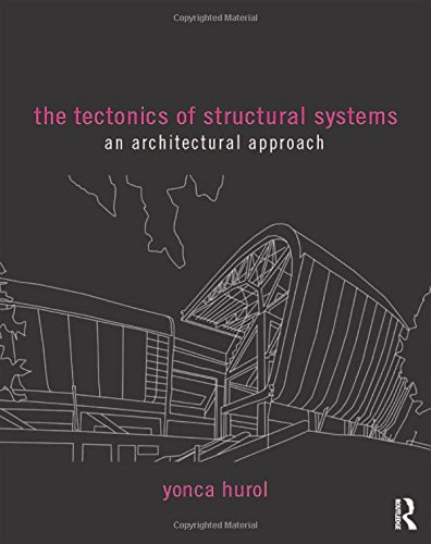 9781138855489: The Tectonics of Structural Systems: An Architectural Approach