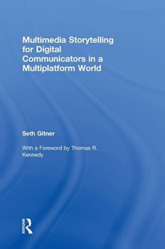 9781138855762: Multimedia Storytelling for Digital Communicators in a Multiplatform World