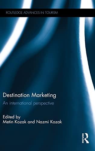 Destination Marketing: International Perspectives (Routledge Advances in Tourism)