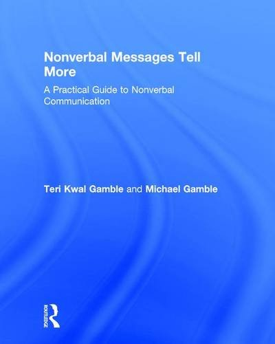 9781138856097: Nonverbal Messages Tell More: A Practical Guide to Nonverbal Communication