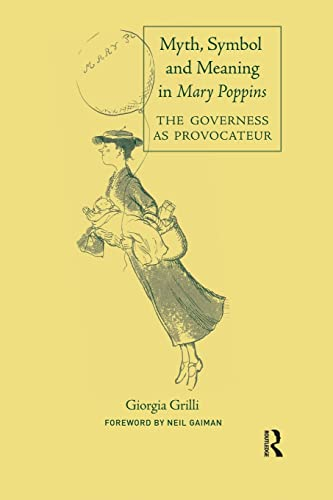 Myth, Symbol, and Meaning in Mary Poppins: GRILLI, GIORGIA