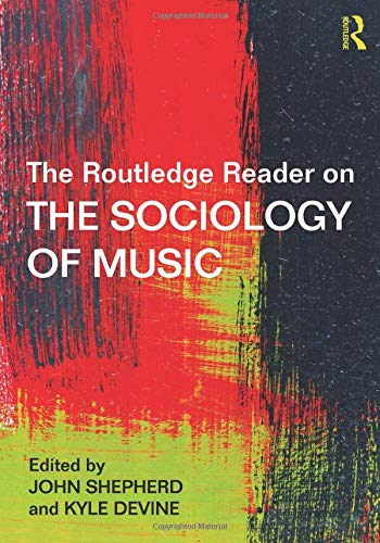 9781138856363: The Routledge Reader on the Sociology of Music
