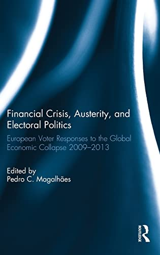 Financial Crisis, Austerity, and Electoral Politics: European Voter Responses to the Global ...