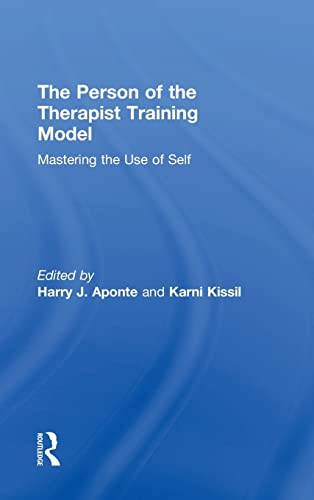 9781138856905: The Person of the Therapist Training Model: Mastering the Use of Self