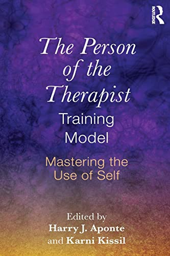 9781138856912: The Person of the Therapist Training Model: Mastering the Use of Self