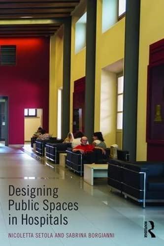 Designing Public Spaces in Hospitals (Paperback)