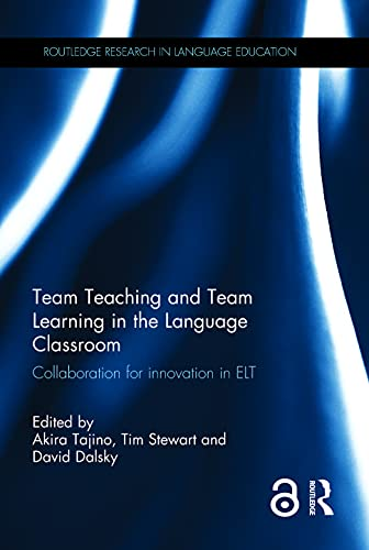 9781138857650: Team Teaching and Team Learning in the Language Classroom: Collaboration for innovation in ELT (Routledge Research in Language Education)