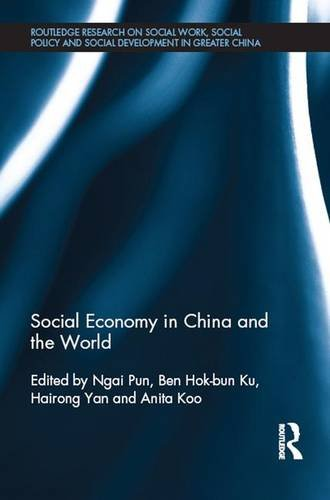 Social Economy in China and the World (Routledge Research on Social Work, Social Policy and Social ...