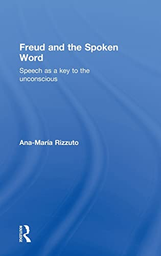 9781138858107: Freud and the Spoken Word: Speech as a key to the unconscious