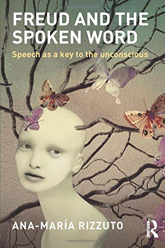 9781138858114: Freud and the Spoken Word: Speech as a key to the unconscious