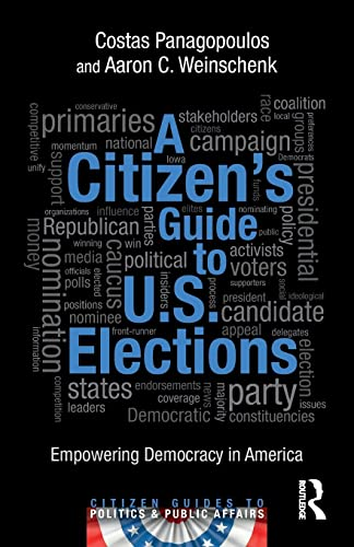 9781138858794: A Citizen's Guide to U.S. Elections: Empowering Democracy in America (Citizen Guides to Politics and Public Affairs)