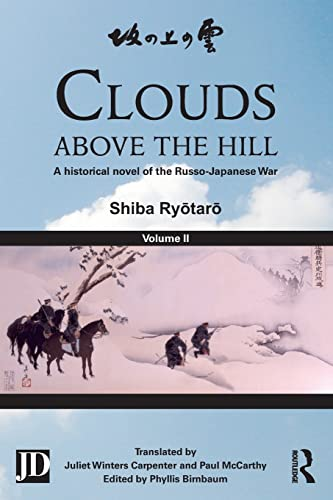 9781138858909: Clouds above the Hill: A Historical Novel of the Russo-Japanese War, Volume 2