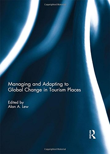 Managing and Adapting to Global Change in Tourism Places: Routledge