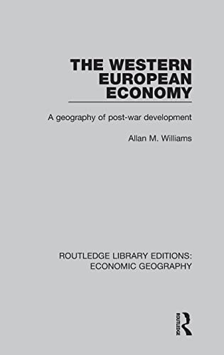 9781138859593: The Western European Economy (Routledge Library Editions: Economic Geography): A geography of post-war development