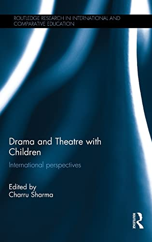 9781138859746: Drama and Theatre with Children: International perspectives (Routledge Research in International and Comparative Education)