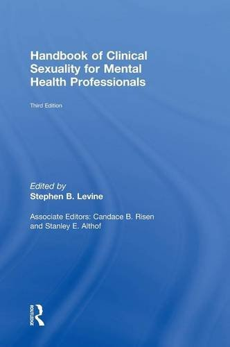 Handbook of Clinical Sexuality for Mental Health Professionals - 3rd ed: Levine, Stephen B.
