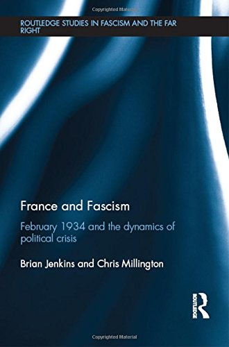 9781138860339: France and Fascism: February 1934 and the Dynamics of Political Crisis (Routledge Studies in Fascism and the Far Right)
