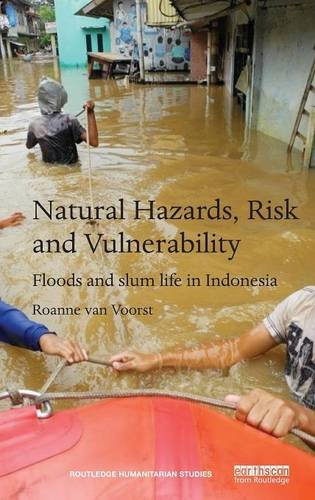 9781138860537: Natural Hazards, Risk and Vulnerability: Floods and slum life in Indonesia (Routledge Humanitarian Studies)