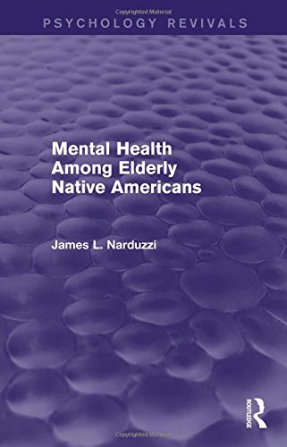 Mental Health Among Elderly Native Americans (Psychology Revivals): Narduzzi, James L.