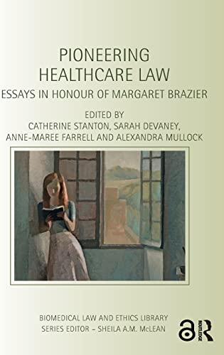 9781138861091: Pioneering Healthcare Law: Essays in Honour of Margaret Brazier (Biomedical Law and Ethics Library)