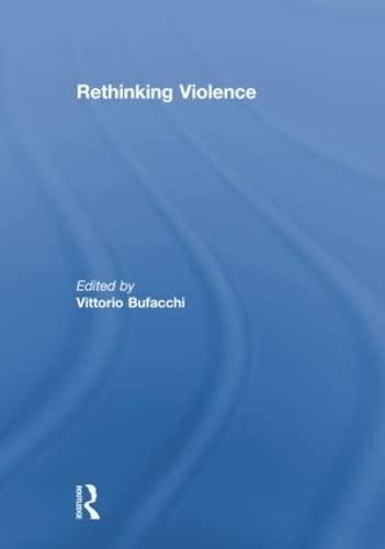 Rethinking Violence: Bufacchi,Vittorio